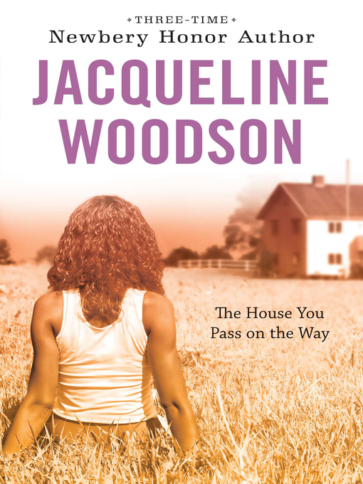 Title details for The House You Pass On the Way by Jacqueline Woodson - Available