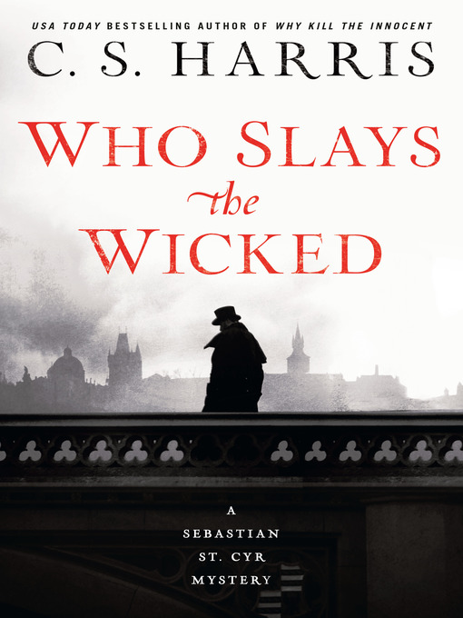 Title details for Who Slays the Wicked by C. S. Harris - Wait list