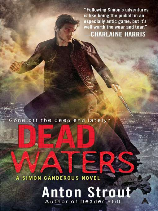 Title details for Dead Waters by Anton Strout - Available