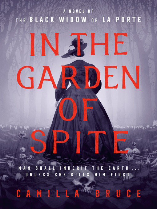 Title details for In the Garden of Spite by Camilla Bruce - Wait list