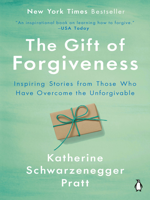 Title details for The Gift of Forgiveness by Katherine Schwarzenegger - Available