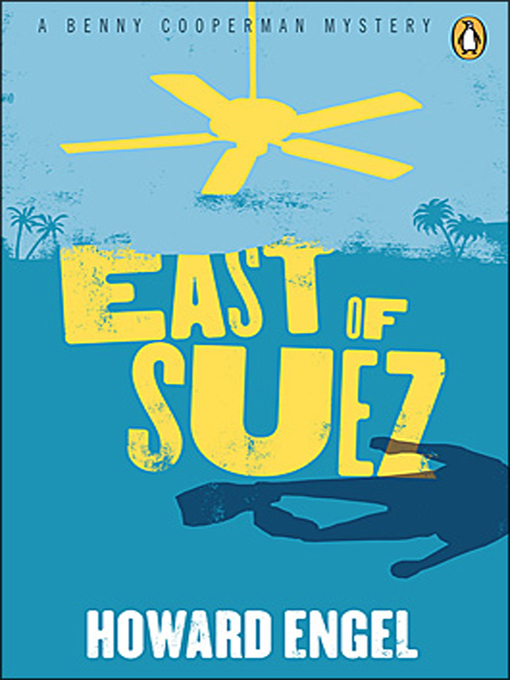 Title details for East of Suez by Howard Engel - Available