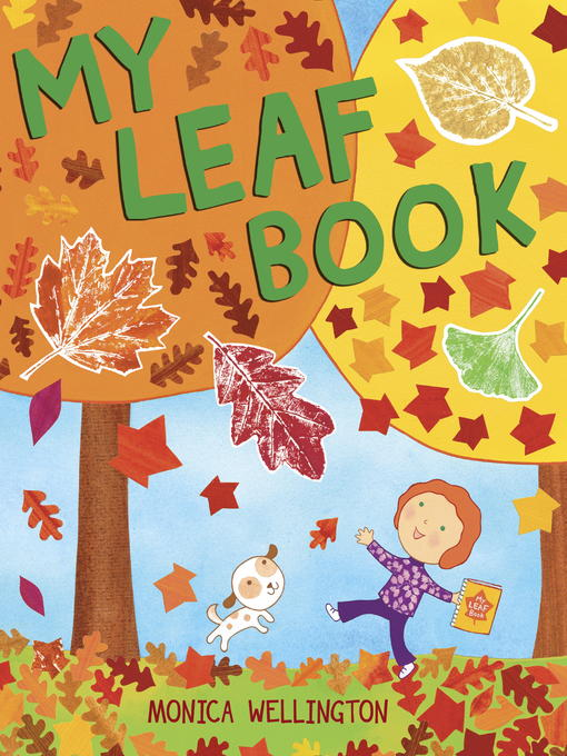 Title details for My Leaf Book by Monica Wellington - Available