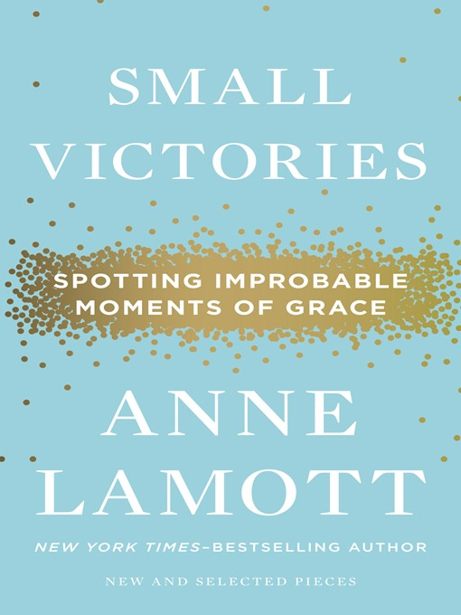 Title details for Small Victories by Anne Lamott - Available