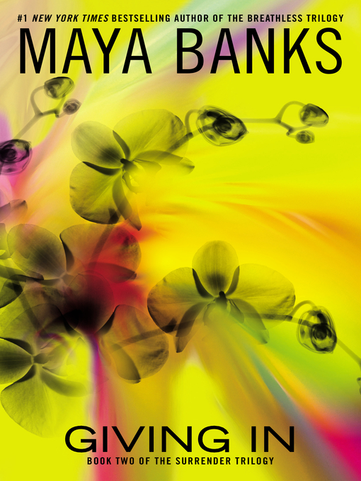 Title details for Giving In by Maya Banks - Wait list