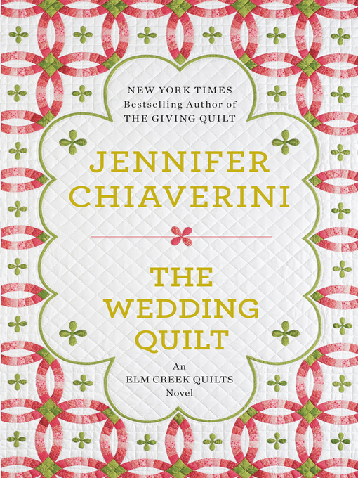 Title details for The Wedding Quilt by Jennifer Chiaverini - Available