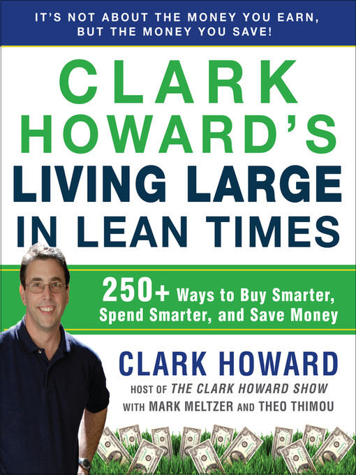 Title details for Clark Howard's Living Large in Lean Times by Clark Howard - Available
