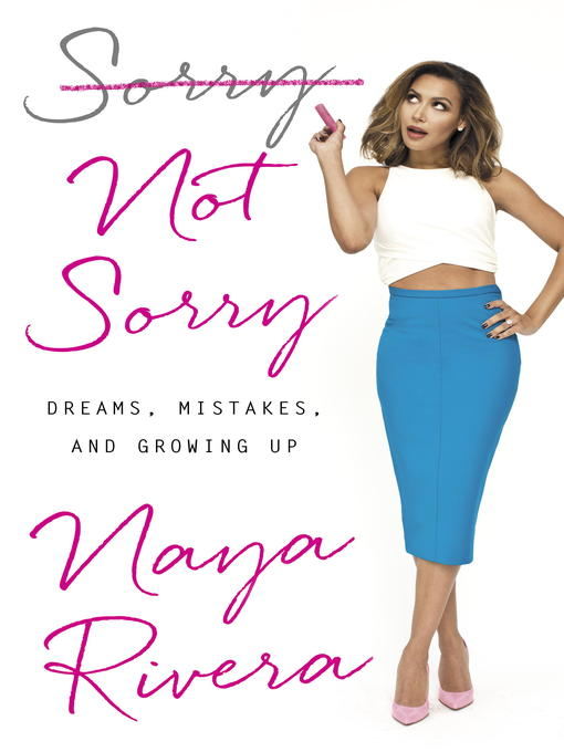 Title details for Sorry Not Sorry by Naya Rivera - Available