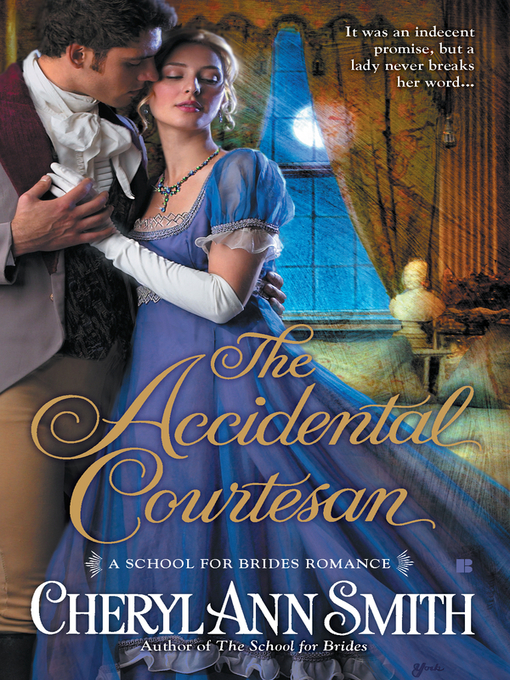 Title details for The Accidental Courtesan by Cheryl Ann Smith - Available
