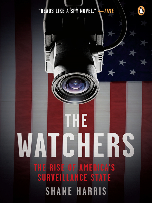The Watchers The Rise of America's Surveillance State