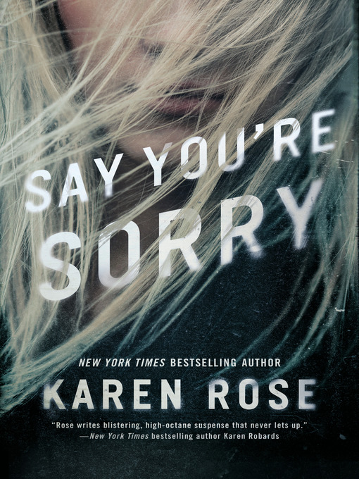 Title details for Say You're Sorry by Karen Rose - Wait list