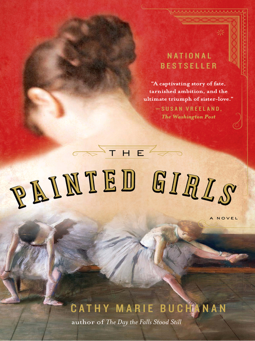 Title details for The Painted Girls by Cathy Marie Buchanan - Available