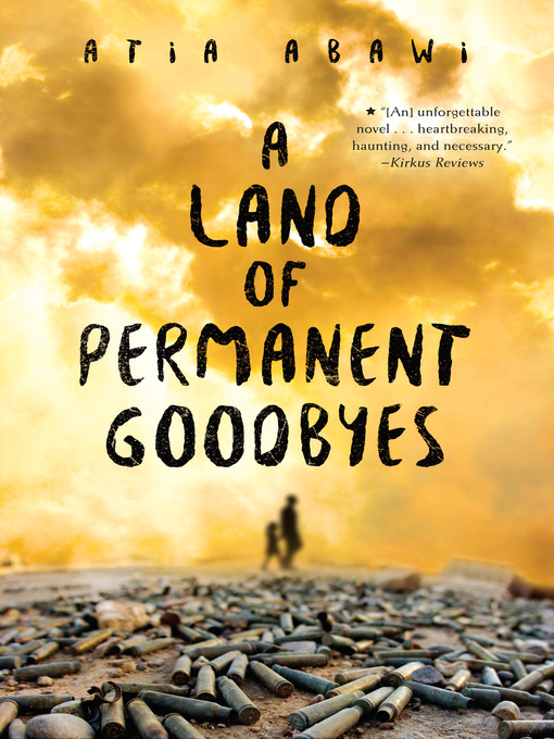 Title details for A Land of Permanent Goodbyes by Atia Abawi - Available