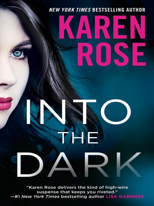 Title details for Into the Dark by Karen Rose - Wait list