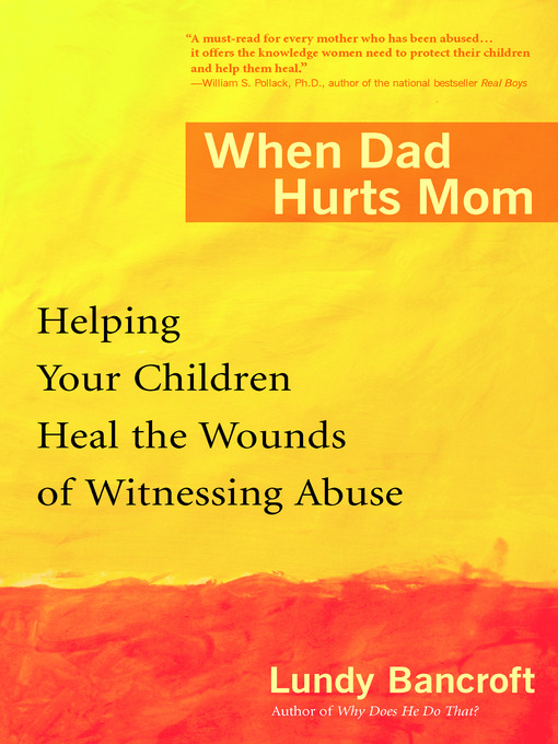 Title details for When Dad Hurts Mom by Lundy Bancroft - Available