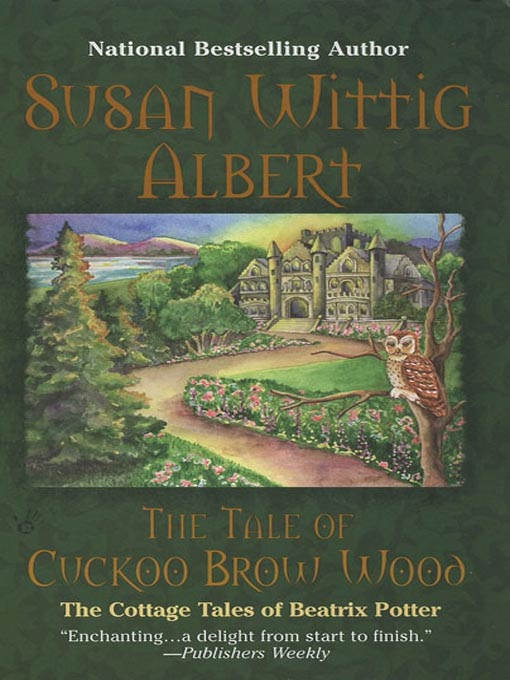 Title details for The Tale of Cuckoo Brow Wood by Susan Wittig Albert - Available