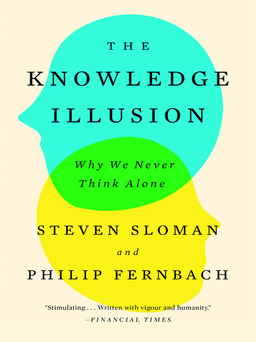Title details for The Knowledge Illusion by Steven Sloman - Wait list