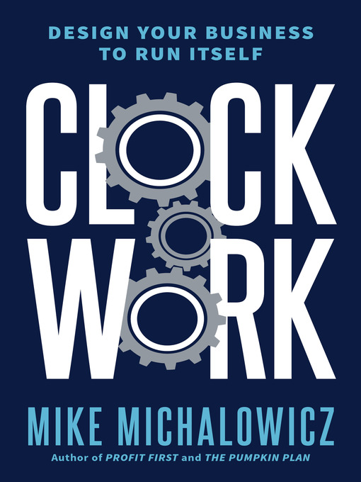 Title details for Clockwork by Mike Michalowicz - Available