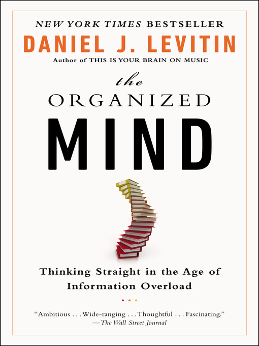 Title details for The Organized Mind by Daniel J. Levitin - Available