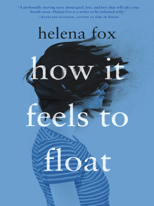 Title details for How It Feels to Float by Helena Fox - Wait list