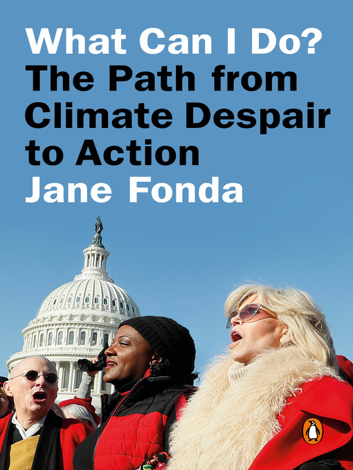 Title details for What Can I Do? by Jane Fonda - Available