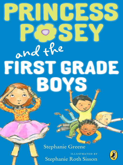 Title details for Princess Posey and the First-Grade Boys by Stephanie Greene - Available