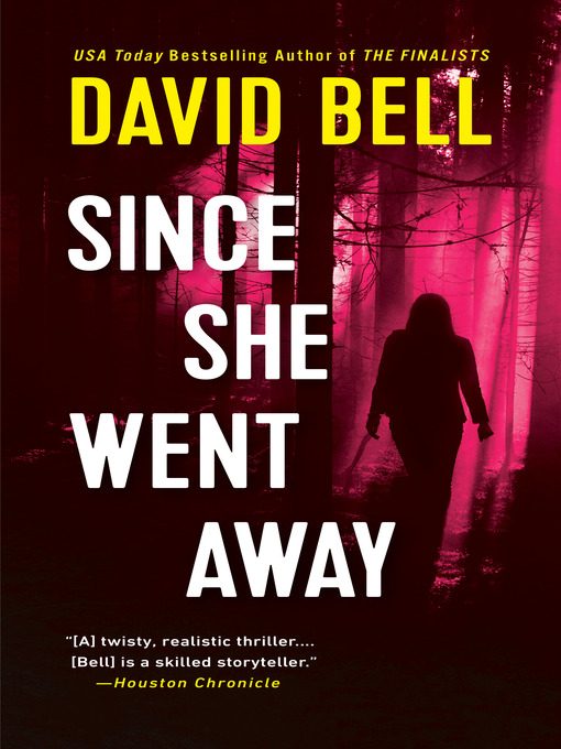 Title details for Since She Went Away by David Bell - Available