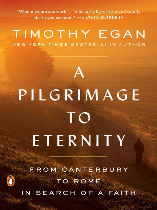 Title details for A Pilgrimage to Eternity by Timothy Egan - Wait list