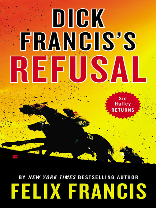 Title details for Dick Francis's Refusal by Felix Francis - Available
