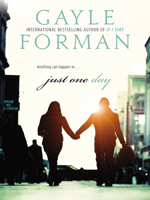 Title details for Just One Day by Gayle Forman - Wait list