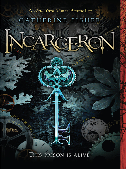 Title details for Incarceron by Catherine Fisher - Available