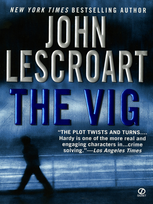 Title details for The Vig by John Lescroart - Available