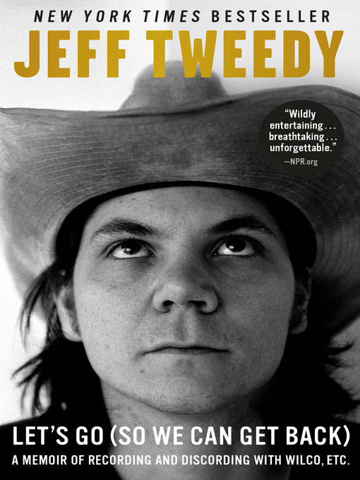 Title details for Let's Go (So We Can Get Back) by Jeff Tweedy - Available