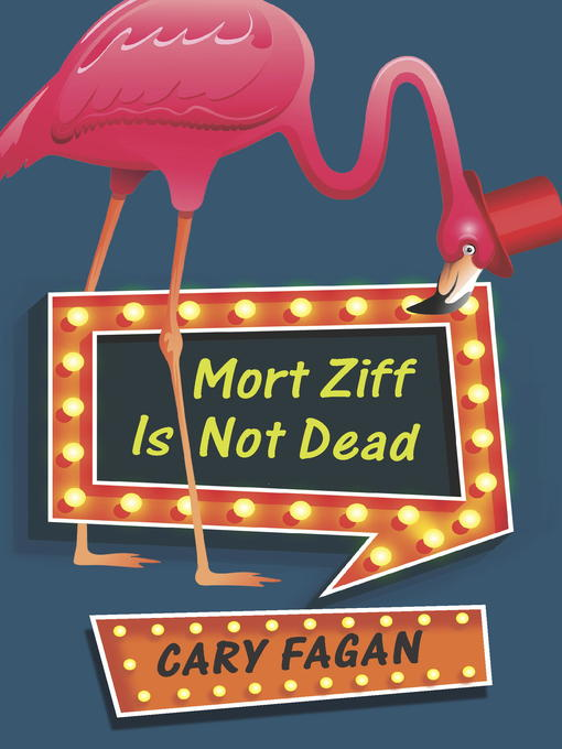 Title details for Mort Ziff Is Not Dead by Cary Fagan - Available