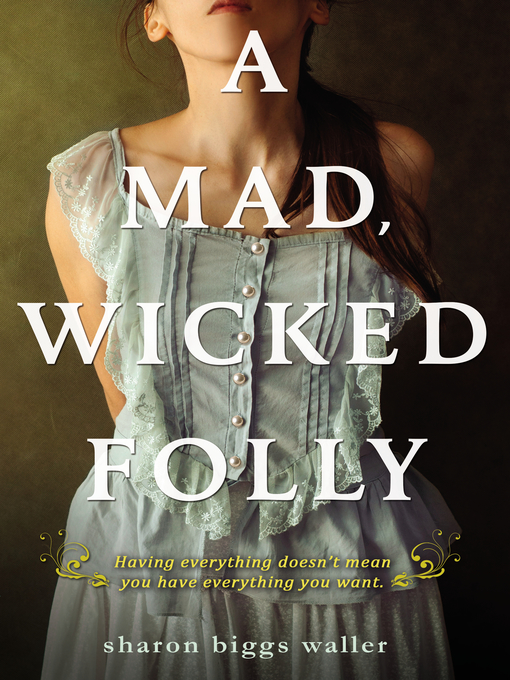 Title details for A Mad, Wicked Folly by Sharon Biggs Waller - Wait list