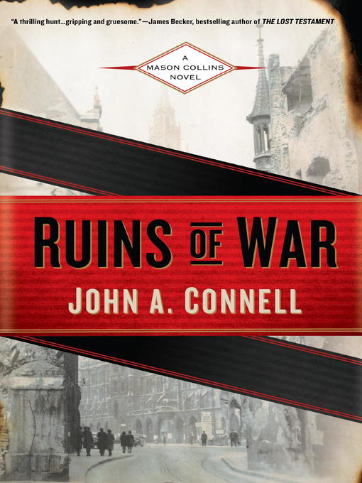 Title details for Ruins of War--A Mason Collins Novel by John A. Connell - Wait list