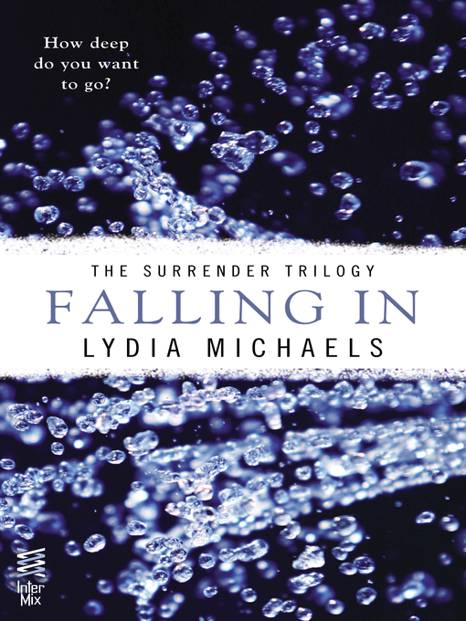 Title details for Falling In by Lydia Michaels - Wait list