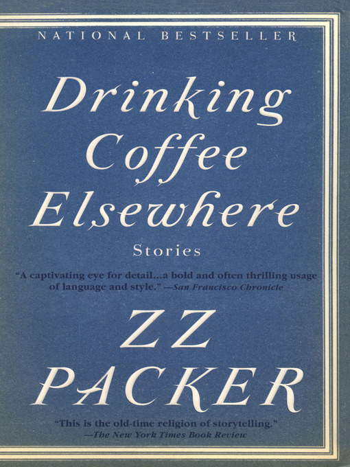 drinking coffee elsewhere zz packer Drinking coffee elsewhere by zz packer, 9781573223782, available at book depository with free delivery worldwide.