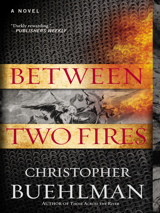 Title details for Between Two Fires by Christopher Buehlman - Wait list