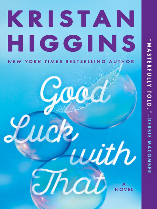 Title details for Good Luck with That by Kristan Higgins - Available