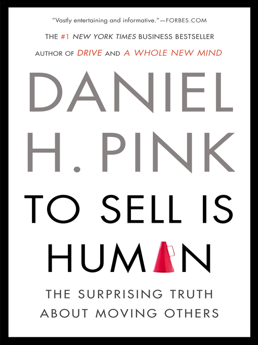 Title details for To Sell Is Human by Daniel H. Pink - Available
