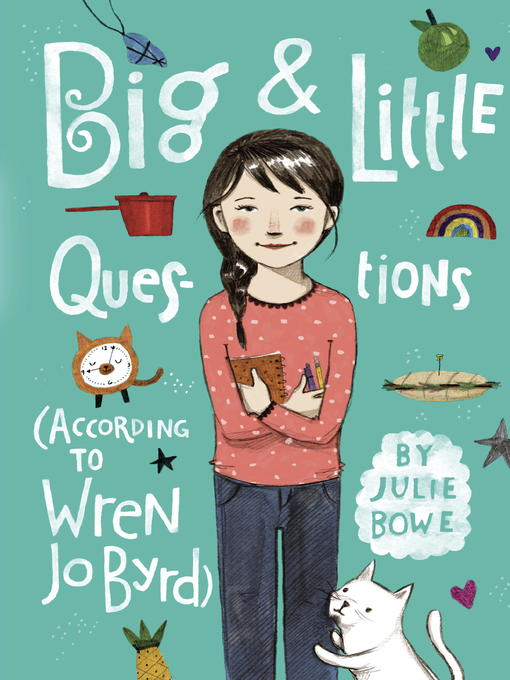 Title details for Big & Little Questions (According to Wren Jo Byrd) by Julie Bowe - Available