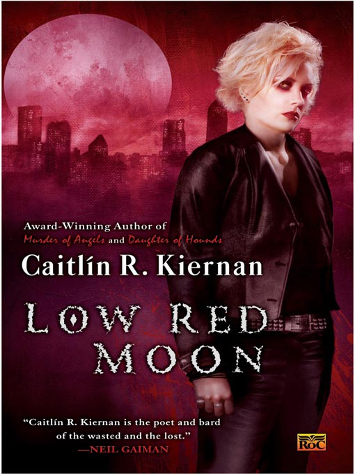 Title details for Low Red Moon by Caitlin R. Kiernan - Available
