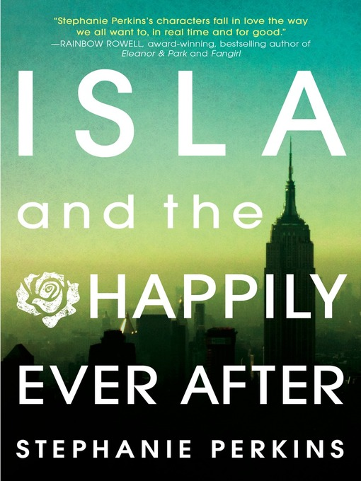 Title details for Isla and the Happily Ever After by Stephanie Perkins - Available