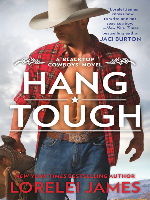 Title details for Hang Tough by Lorelei James - Available