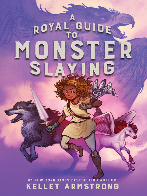 Title details for A Royal Guide to Monster Slaying by Kelley Armstrong - Available