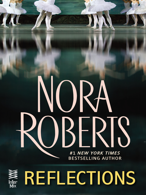 Title details for Reflections by Nora Roberts - Available