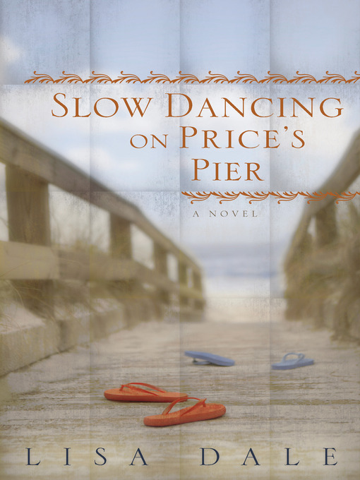 Title details for Slow Dancing on Price's Pier by Lisa Dale - Wait list