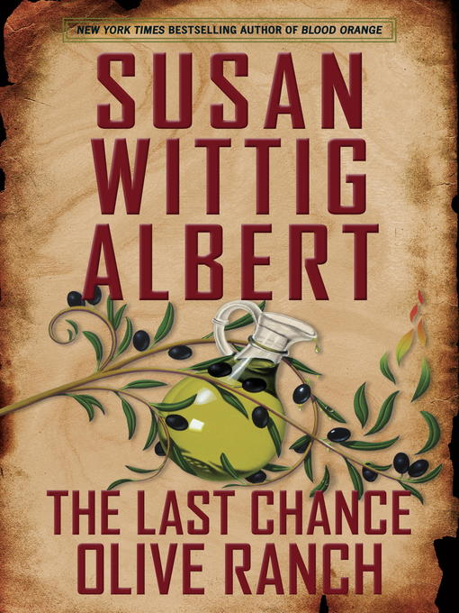 Title details for The Last Chance Olive Ranch by Susan Wittig Albert - Wait list