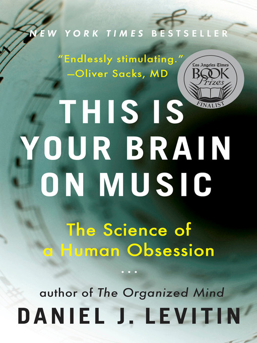 Title details for This Is Your Brain on Music by Daniel J. Levitin - Available
